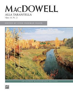 Alla Tarantella, Op. 39, No. 2: Sheet - MacDowell, Edward (Composer), and Olson, Lynn Freeman (Composer)