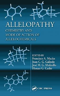 Allelopathy - Macias, Francisco A (Editor), and Galindo, Juan C G (Editor), and Molinillo, Jose M G (Editor)