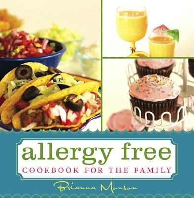 Allergy Free Cookbook for the Family - Brianna Monson, and Monson, Brianna