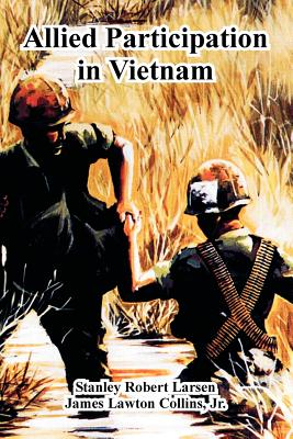 Allied Participation in Vietnam - Larsen, Stanley Robert, and Collins, Jr James