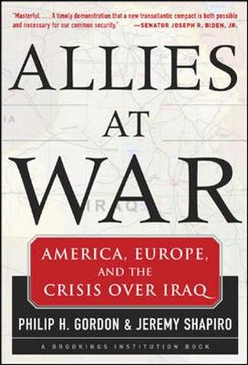 Allies at War - Shapiro, Jeremy, Dr., and Gordon, Philip H