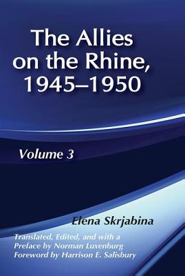 Allies on the Rhine, 1945-1950 - Skrjabina, Elena, M.A., PH.D.