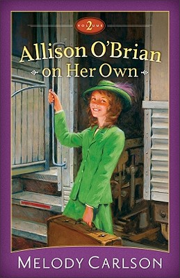Allison O'Brian on Her Own, Volume 2 - Carlson, Melody