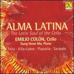 Alma Latina: The Latin Soul of the Cello