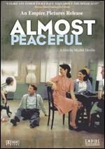 Almost Peaceful - Michel Deville