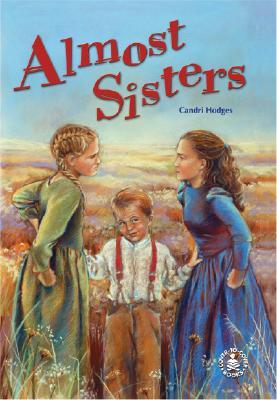 Almost Sisters - Hodges, Candri, and Cornelison, Sue F (Illustrator)