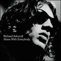 Alone with Everybody - Richard Ashcroft