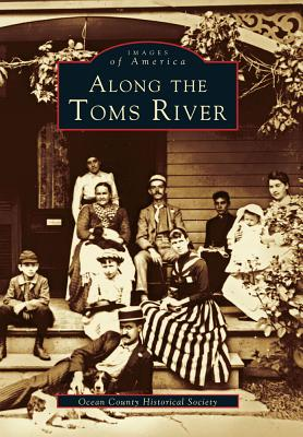 Along the Toms River - Ocean County Historical Society