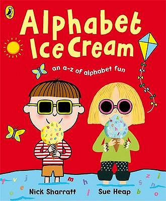 Alphabet Ice Cream: A fantastic fun-filled ABC - Heap, Sue