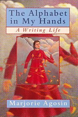Alphabet in My Hands - Agosin, Marjorie