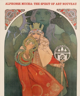 Alphonse Mucha: The Spirit of Art Nouveau - Arwas, Victor, and Brabcova-Orlikova, Jana, and Dvorak, Anna