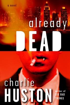 Already Dead - Huston, Charlie