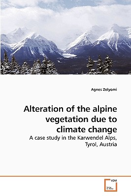 Alteration of the Alpine Vegetation Due to Climate Change - Zolyomi, Agnes