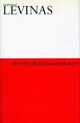 Alterity and Transcendence - Levinas, Emmanuel, Professor