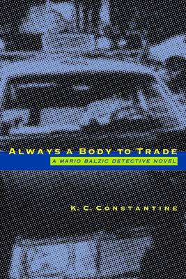 Always a Body to Trade - Constantine, K C