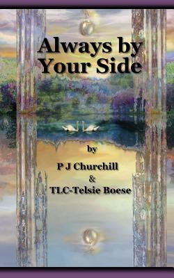 Always by Your Side - Churchill, P J, and Boese, Telsie