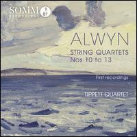 Alwyn: String Quartets Nos. 10-13 - Tippett Quartet