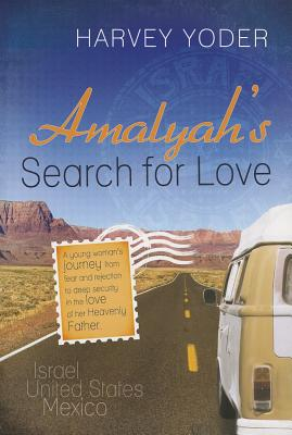 Amalyah's Search for Love - Yoder, Harvey
