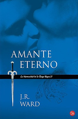 Amante Eterno: Le Hermandad de la Daga Negra II - Ward, J R, and Mogrovejo, Arturo Castro (Translated by)