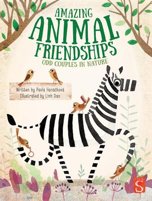 Amazing Animal Friendships: Odd Couples in Nature - Hanackova, Pavla