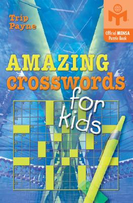 Amazing Crosswords for Kids - Payne, Trip