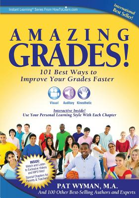 Amazing Grades: 101 Best Ways to Improve Your Grades Faster - Wyman M a, Pat