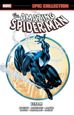 Amazing Spider-Man Epic Collection: Venom - Nocenti, Ann (Text by), and Michelinie, David (Text by), and Defalco, Tom (Text by)