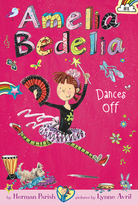 Amelia Bedelia Chapter Book #8: Amelia Bedelia Dances Off - Parish, Herman