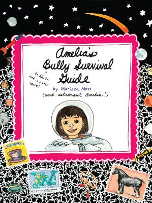Amelia's Bully Survival Guide -