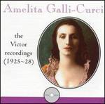 Amelita Galli-Curci: Victor Recordings (1925-28) - Amelita Galli-Curci (soprano); Angelo Bada (tenor); Beniamino Gigli (tenor); Clement Barone (flute); Ezio Pinza (bass);...