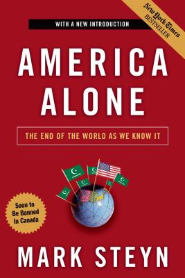 America Alone: The End of the World as We Know It - Steyn, Mark