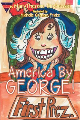 America by George! - Grabowski, Marytherese
