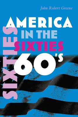 America in the Sixties - Greene, John