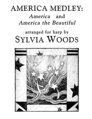 "America Medley: ""America"" and ""America the Beautiful"": Arranged for Harp - Woods, Sylvia"