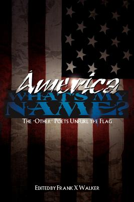 America! What's My Name ? - Walker, Frank X (Editor)