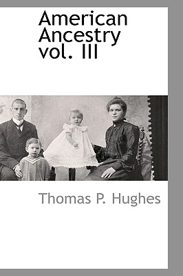 American Ancestry Vol. III - Hughes, Thomas Patrick