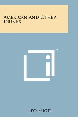 American and Other Drinks - Engel, Leo