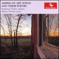 American Art Songs and Their Poetry - Martha Thomas (piano); Stephanie Tingler (soprano)