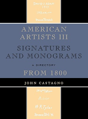 American Artists III: Signatures and Monograms from 1800 - Castagno, John