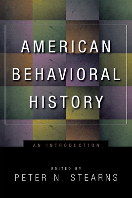 American Behavioral History: An Introduction - Stearns, Peter N (Editor)