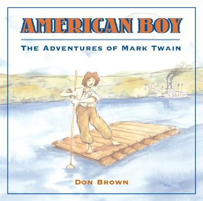 American Boy: The Adventures of Mark Twain - Brown, Don