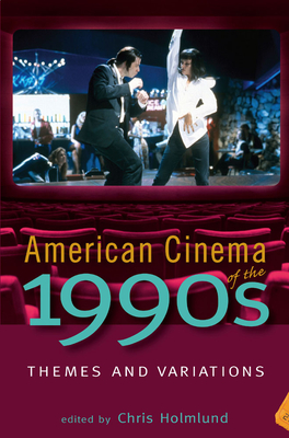 American Cinema of the 1990s: Themes and Variations - Holmlund, Chris (Contributions by), and Gabbard, Krin (Contributions by), and Mizejewski, Linda (Contributions by)