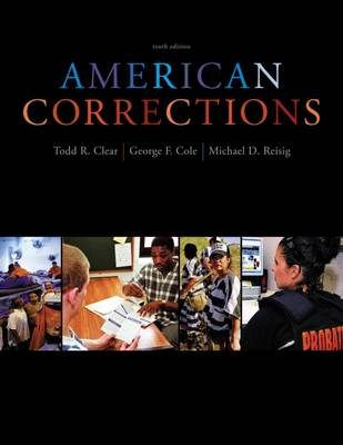 American Corrections - Clear, Todd R, Dr., and Reisig, Michael D, and Cole, George F