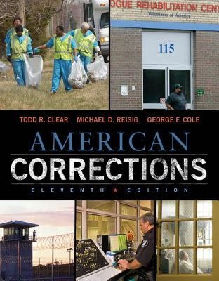 American Corrections - Clear, Todd R., and Reisig, Michael D., and Cole, George F.