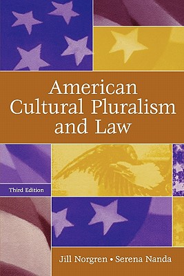 American Cultural Pluralism and Law - Norgren, Jill, and Nanda, Serena