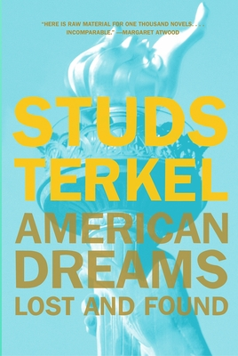 American Dreams: Lost and Found - Terkel, Studs