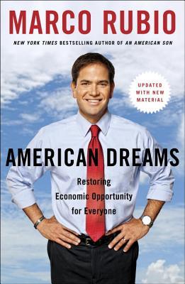 American Dreams: Restoring Economic Opportunity for Everyone - Rubio, Marco