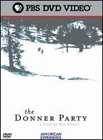 American Experience: The Donner Party - Ric Burns