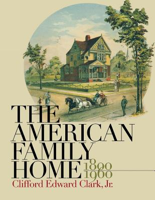 American family home 1800 1960 book by clifford edward for American family homes