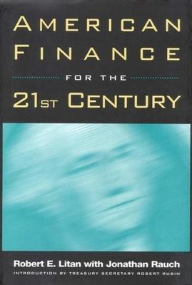 American Finance for the 21st Century - Litan, Robert E